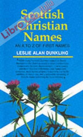 Scottish Christian Names: An a To Z of First Names