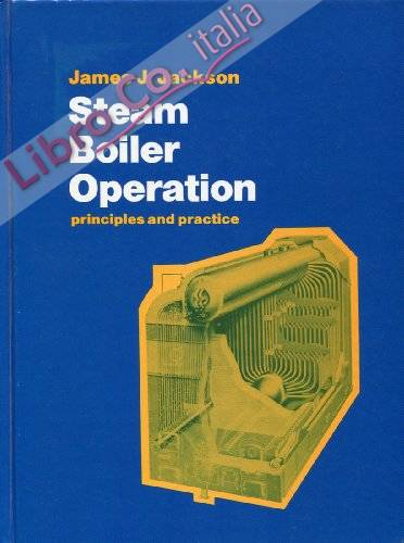 Steam Boiler Operation: Principles and Practice