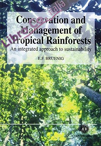 Conservation and Management of Tropical Rainforests: An Integrated Approach To Sustainability