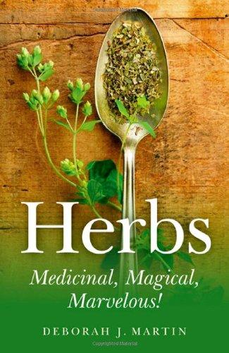 Herbs: Medicinal, Magical, Marvelous!