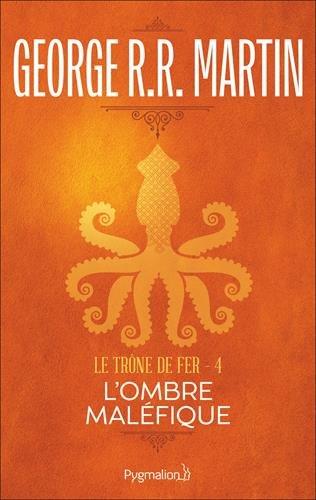 Le Trône De Fer (A Game of Thrones), Tome 4 : l'Ombre Maléfique