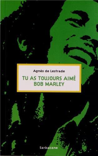 Tu as Toujours Aimé Bob Marley