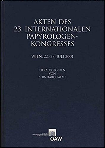 Akten des 23. Internationalen Papyrologenkongresses. Wien, 22-28 Juli 2001
