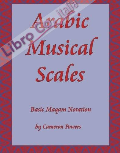 Arabic Musical Scales: Basic Maqam Teachings Without CD'S