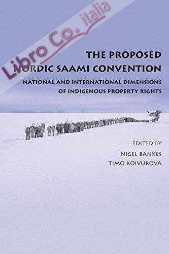 The Proposed Nordic Saami Convention: National and International Dimensions of Indigenous Property Rights