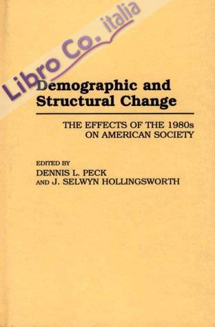Demographic and Structural Change: the Effects of the 1980s On American Society