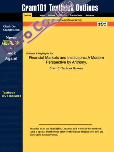 Outlines & Highlights For Financial Markets and Institutions: a Modern Perspective