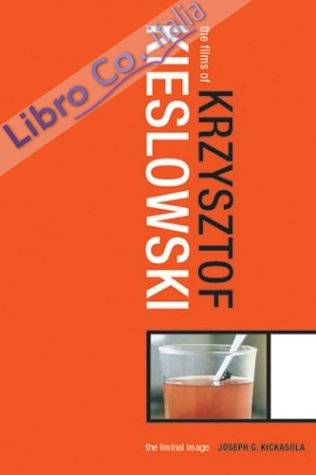 The Films of Krzysztof Kieslowski: the Liminal Image