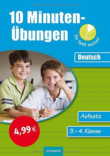 10-Minuten-Übungen. Deutsch Aufsatz 3./4. Klasse