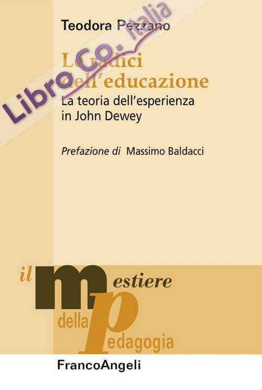 Le radici dell'educazione. La teoria dell'esperienza in John Dewey