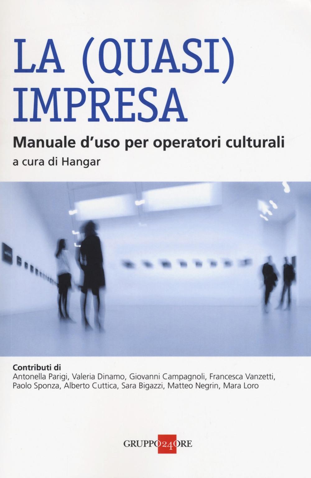 La (quasi) impresa. Manuale d'uso per operatori culturali