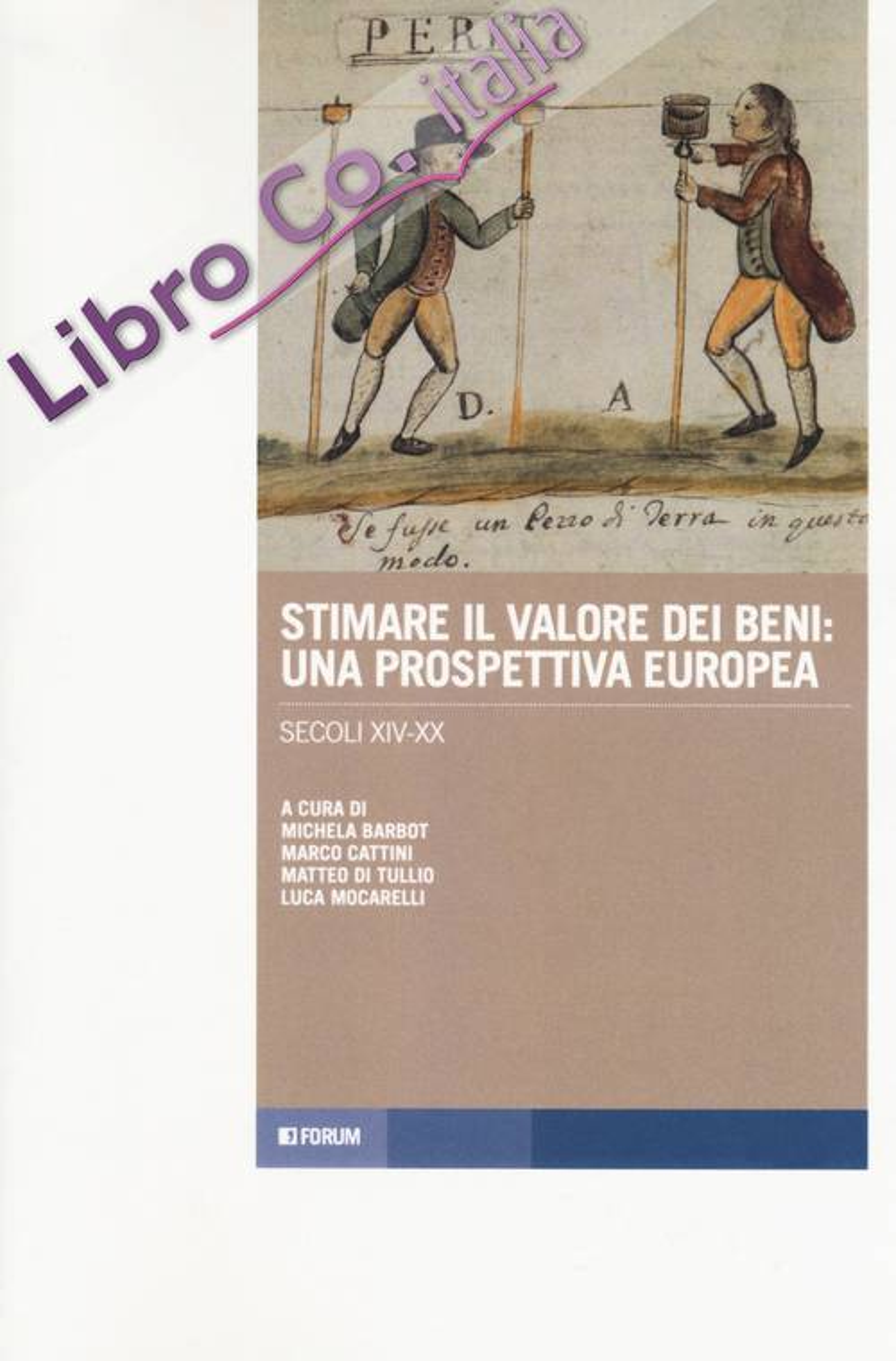 Stimare il valore dei beni: una prospettiva europea. Secoli XIV-XX