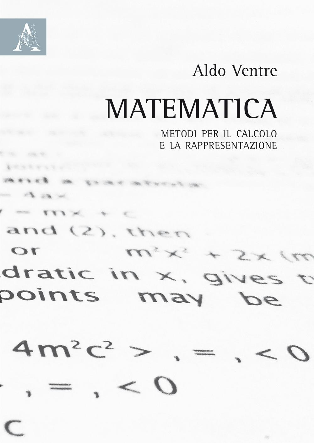 Matematica. Metodi per il calcolo e la rapresentazione