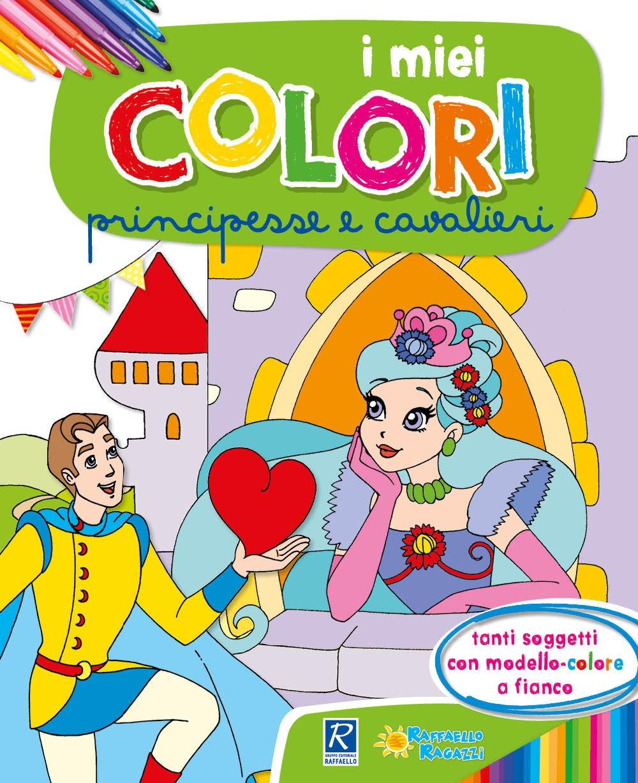 Principesse e cavalieri. I miei colori. Con scatola con 6 pennarelli