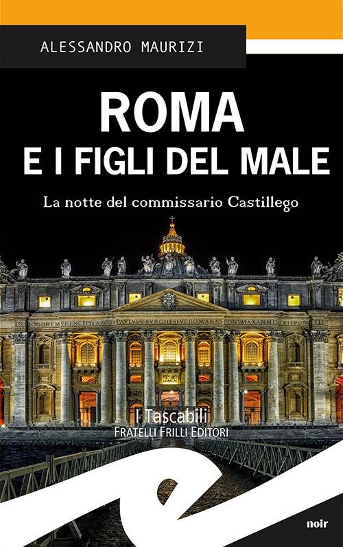 Roma e i figli del male. La notte del commissario Castillego