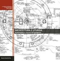 Architettura e liturgia. Autonomia e norma nel progetto