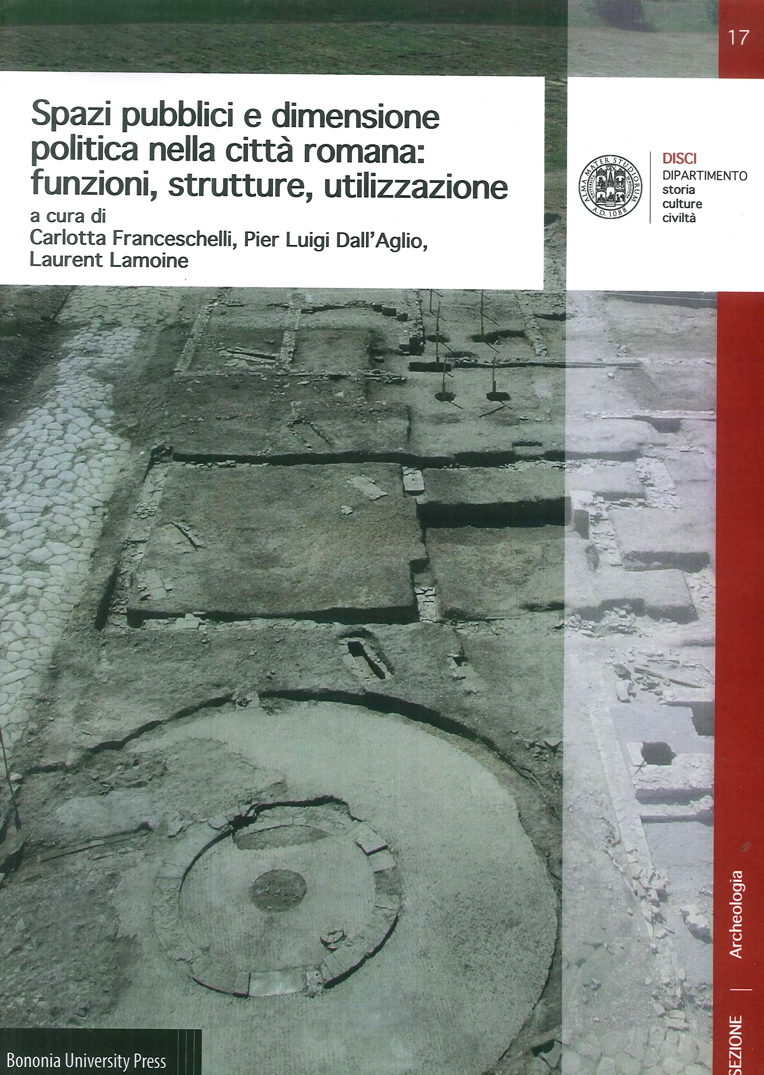 Spazi pubblici e dimensione politica nella città romana: funzioni, strutture, utilizzazione