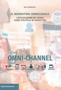 Il marketing omnicanale. L'integrazione dei canali come strategia di marketing
