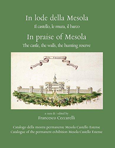 In lode della Mesola. Il castello, le mura, il barco