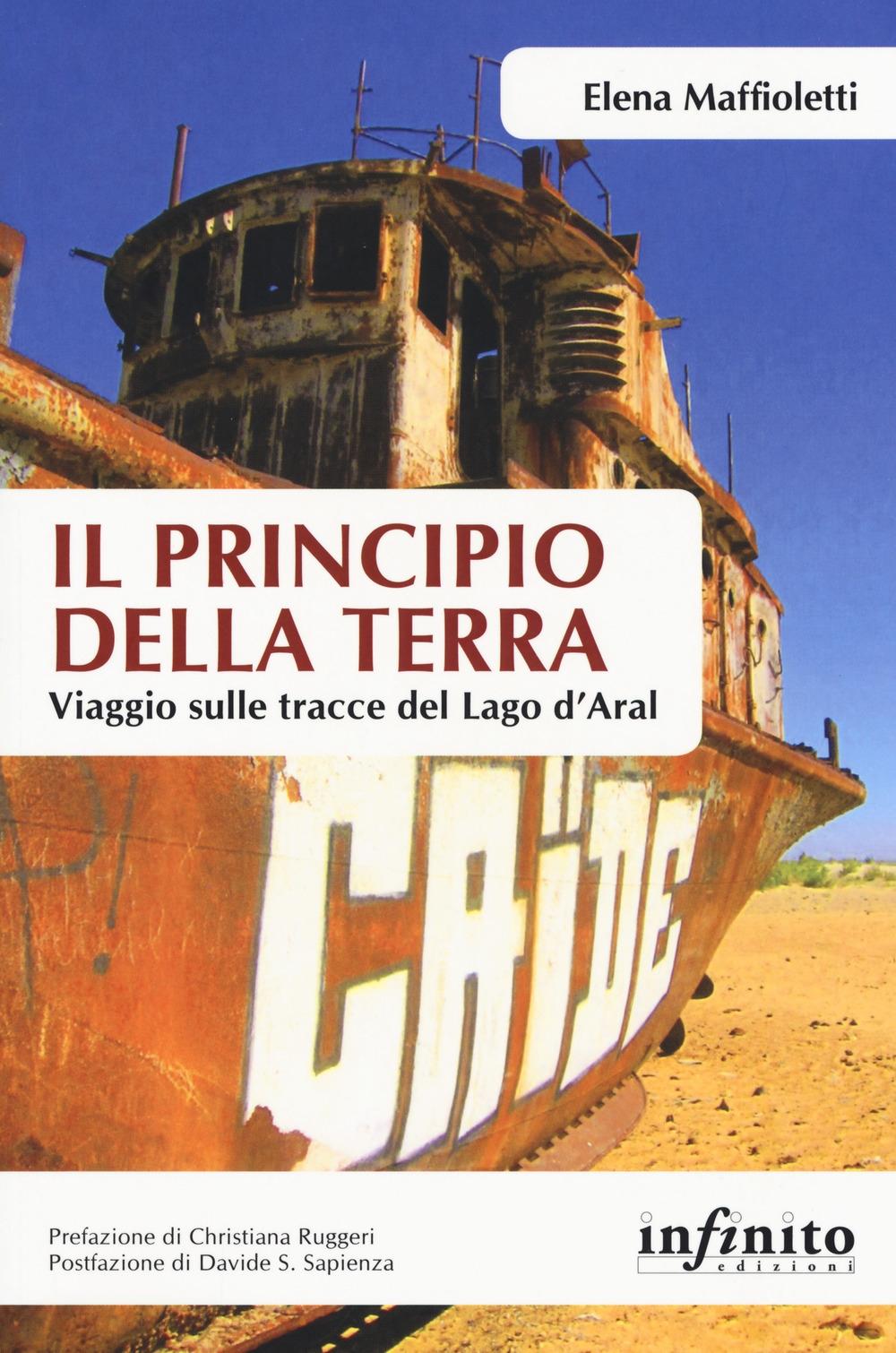 Il principio della terra. Viaggio sulle tracce del lago d'Aral