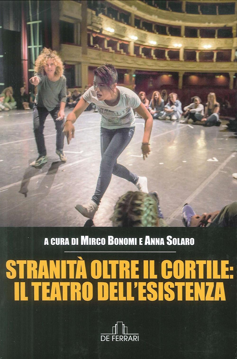 Stranita' Oltre il Cortile: il Teatro Dell'Esistenza