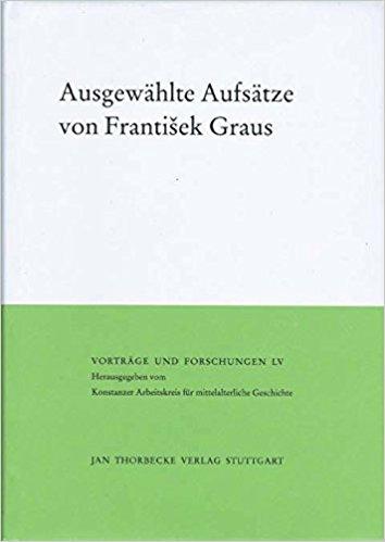 Ausgewahlte Aufsatze von Frantisek Graus (1959-1989)