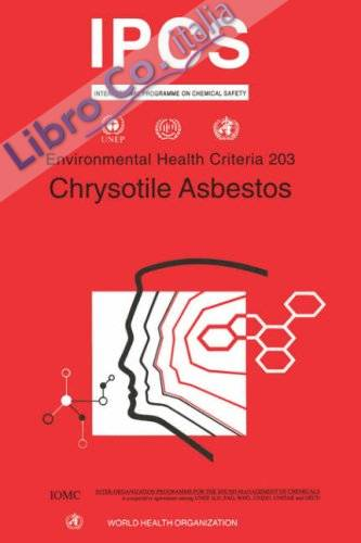 IPCS. Environmental Health Criteria 203. Chrysotile Asbestos