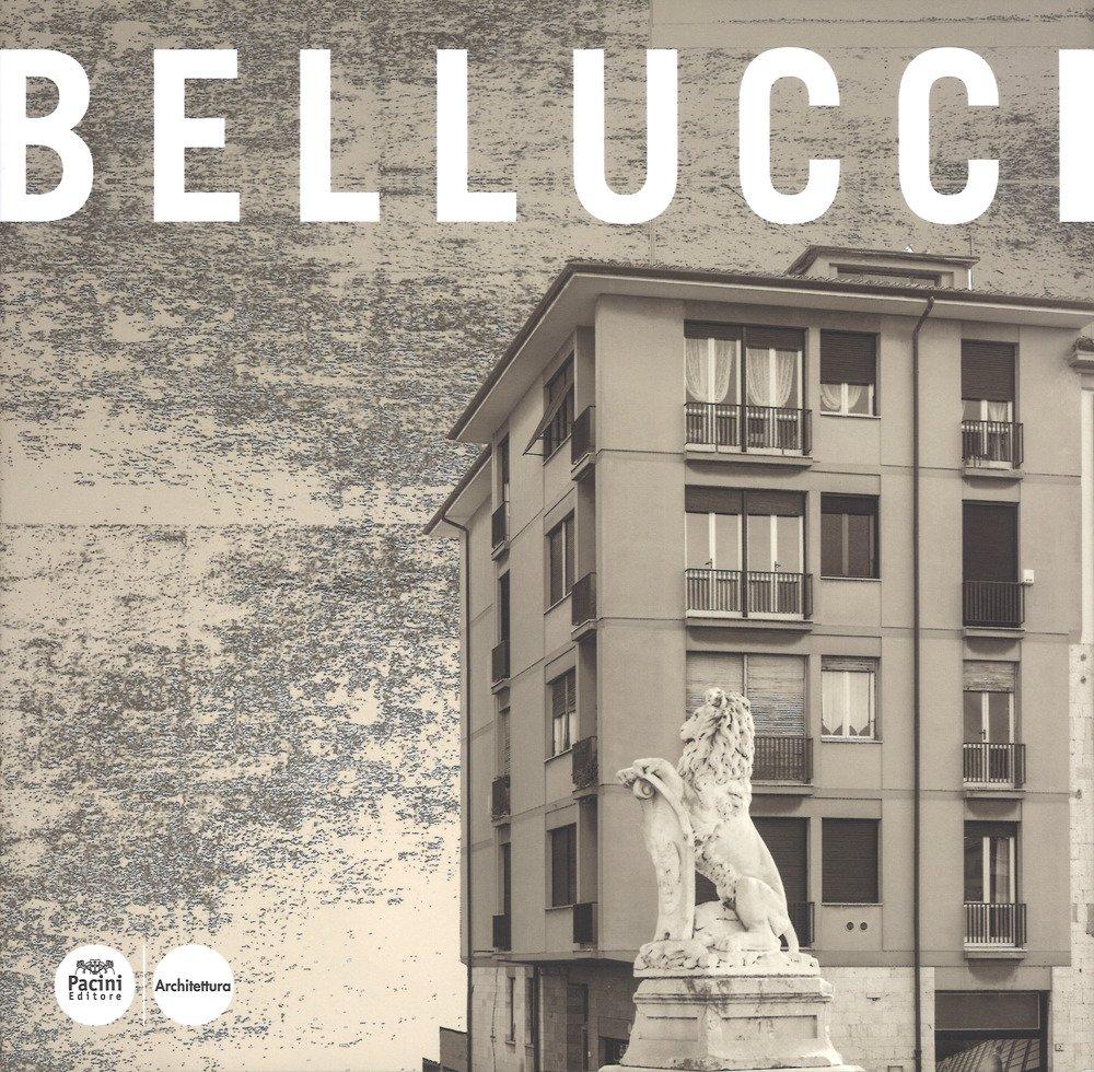 Renzo Bellucci. Opere e progetti