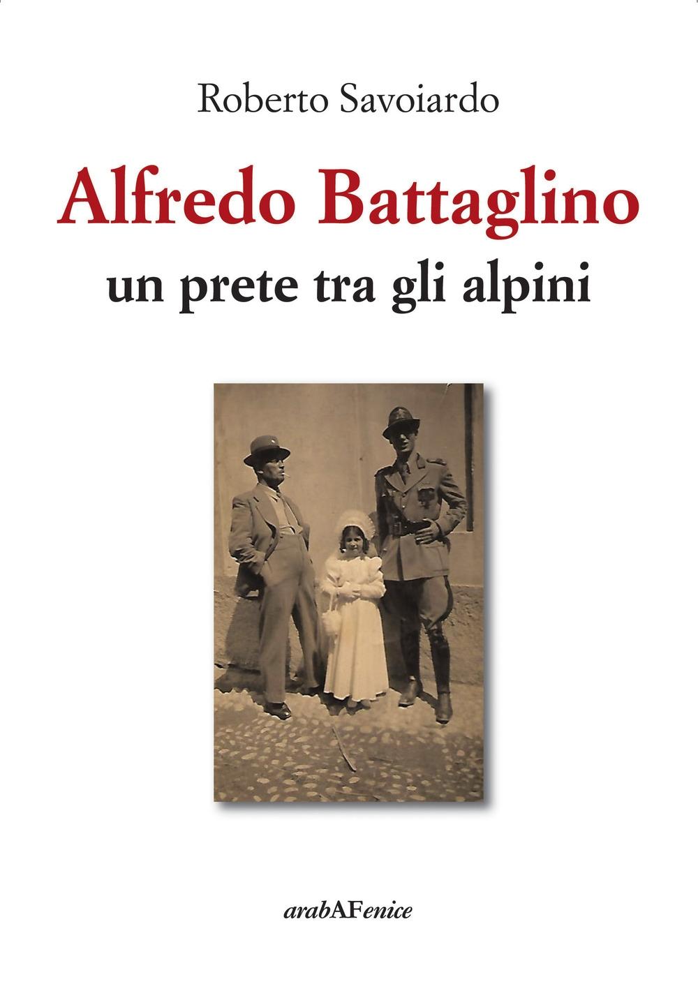 Alfredo Battaglino. Un prete tra gli alpini