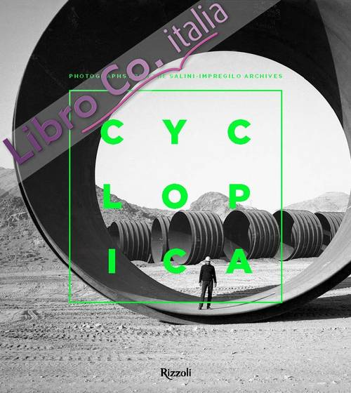 Cyclopica. Photographs from the Salini-Impregilo Archives