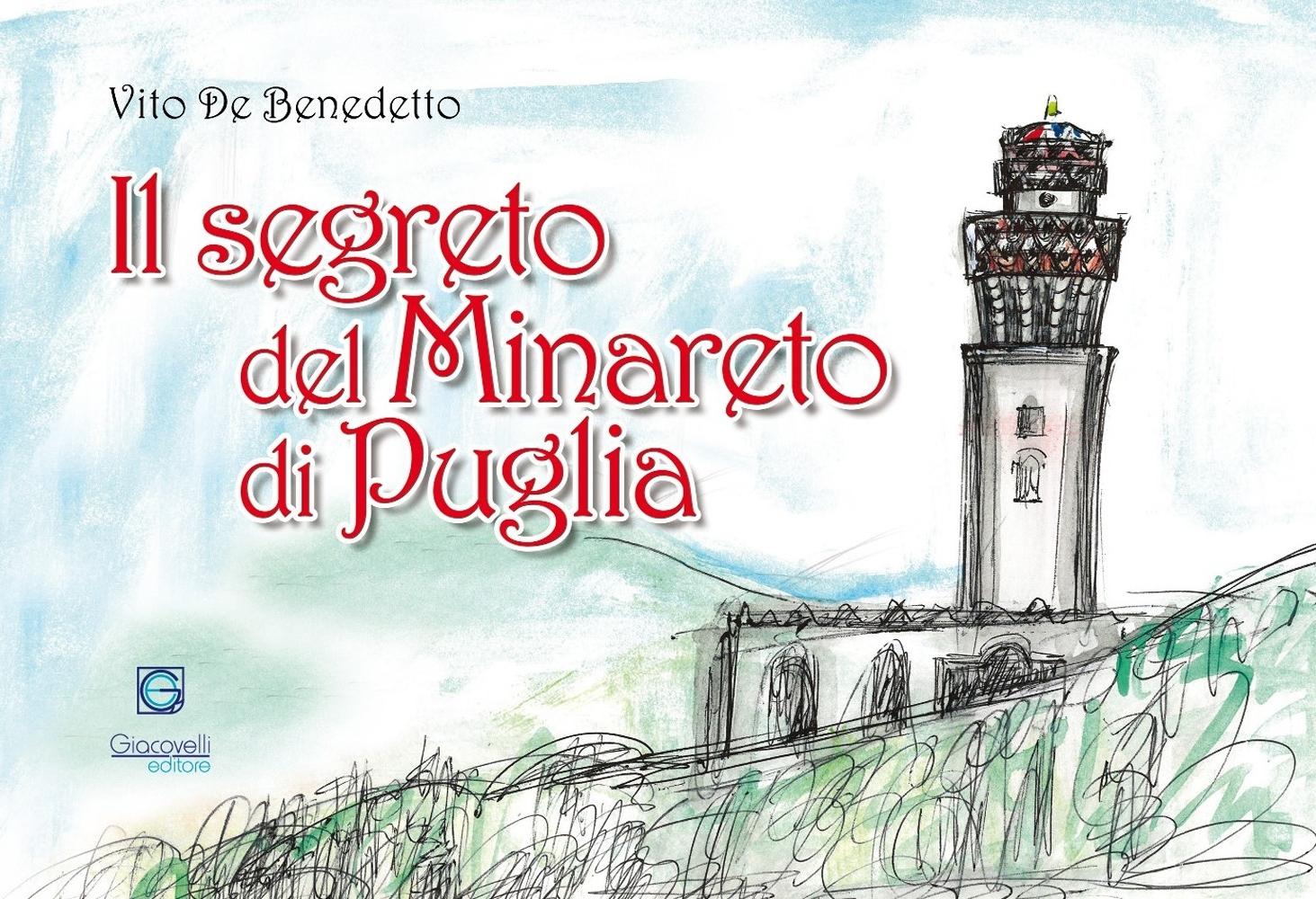 Il segreto del minareto di Puglia. Ediz. illustrata