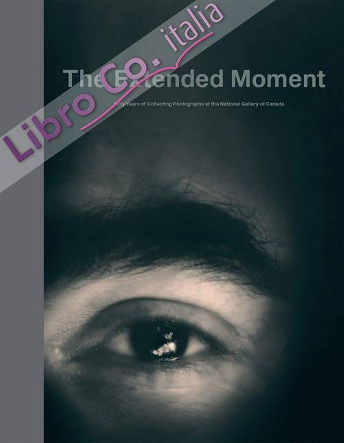 The Extended Moment. Fifty Years of Collecting Photographs