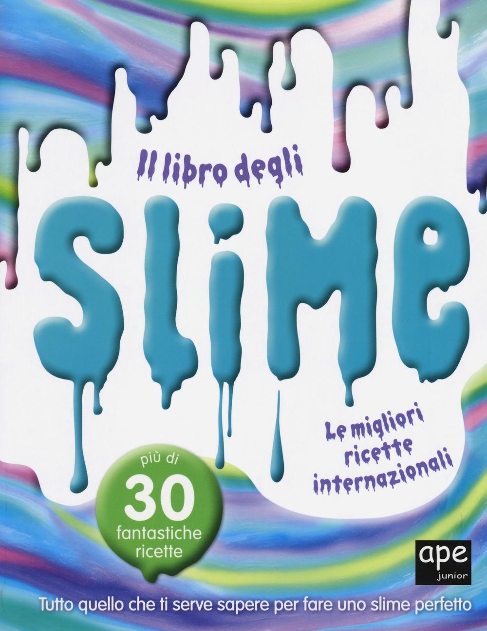 Il libro degli slime. Le migliori ricette internazionali