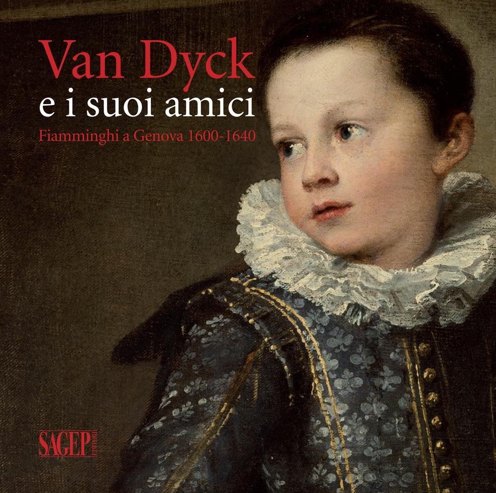 Van Dyck e i Suoi Amici. Fiamminghi a Genova 1600-1640