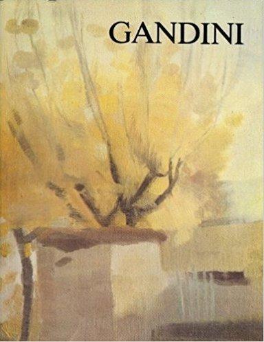Gino Gandini settantasei opere scelte e annotate da Mauro Bini...