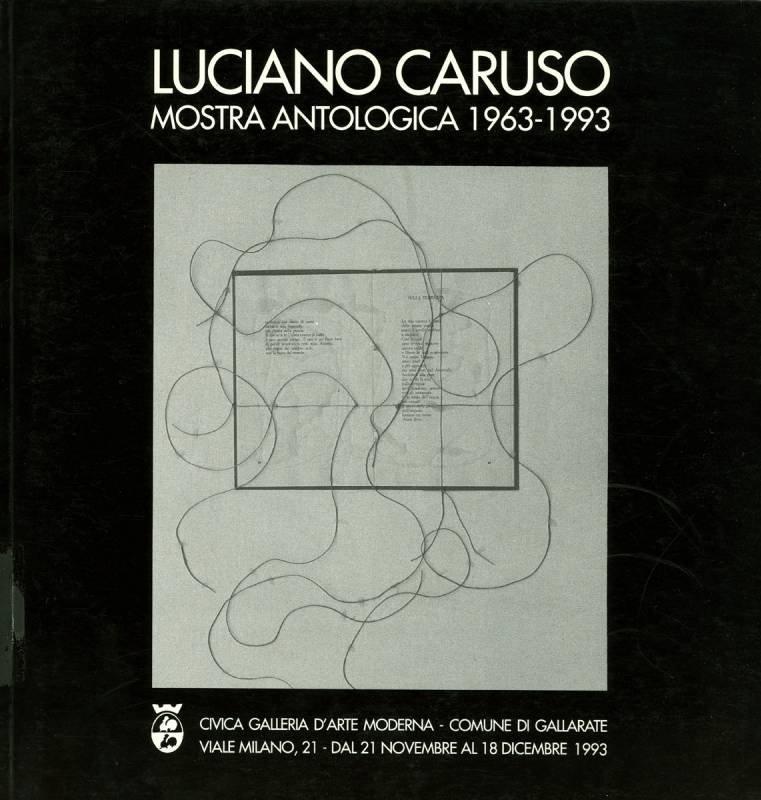 Luciano Caruso. Mostra antologica 1963-1993