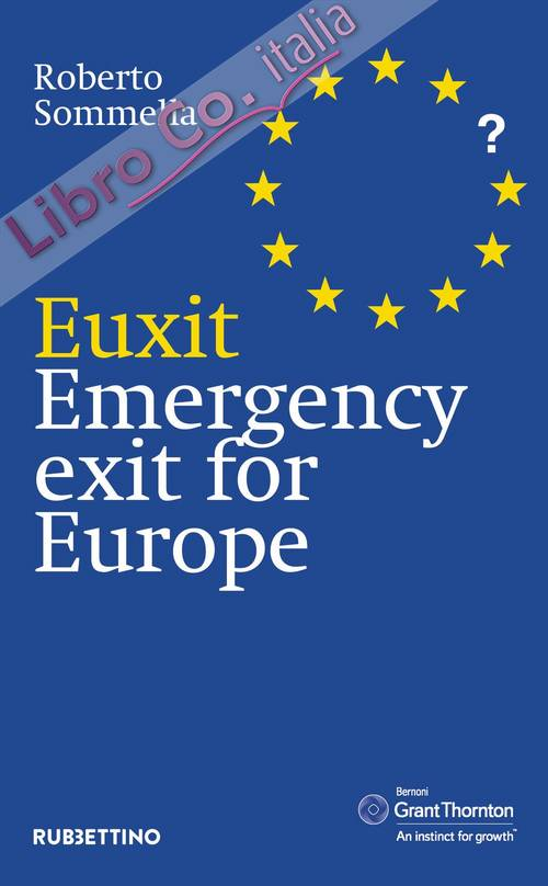 Euxit. Emergency exit for Europe