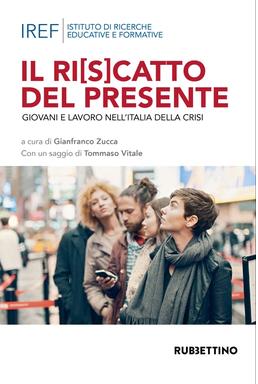 Il ri(s)catto del presidente. Giovani e lavoro nell'Italia della crisi