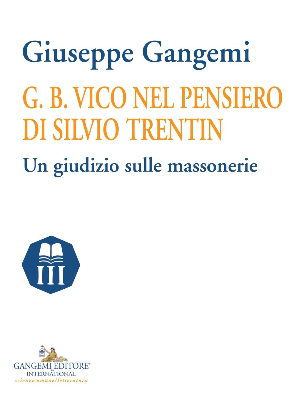 G. B. Vico nel pensiero di Silvio Trentin. Un giudizio sulle massonerie