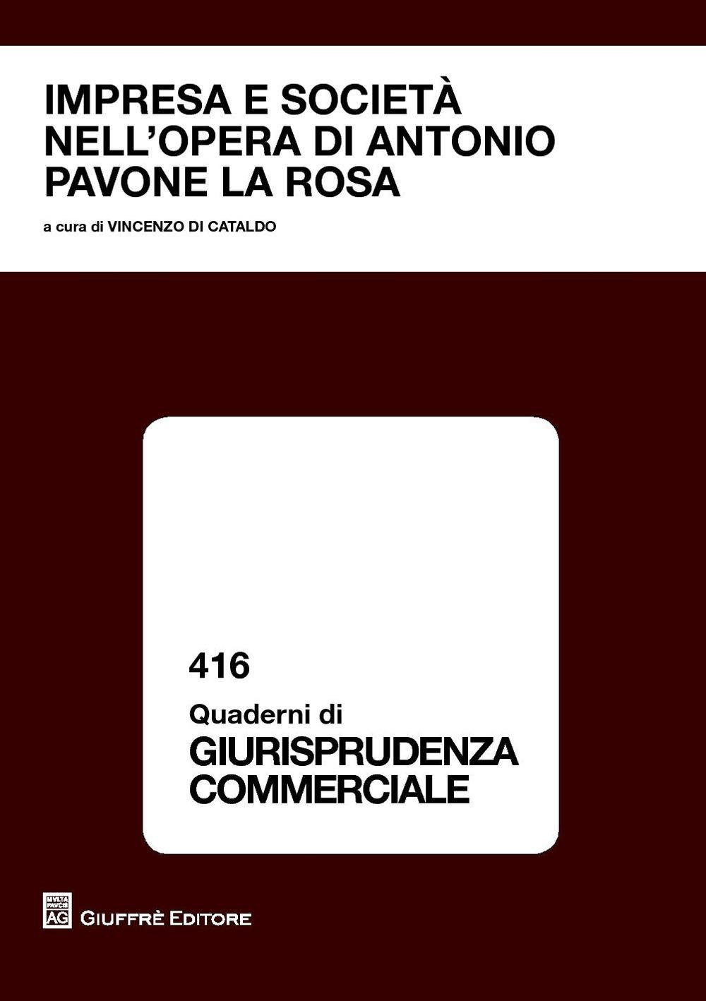 Impresa e societànell'opera di Antonio Pavone La Rosa. Atti del Convegno di studio (Catania, 23 ottobre 2015)