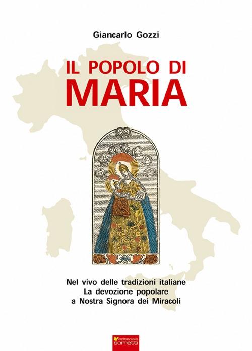 Il popolo di Maria. Nel vivo delle tradizioni italiane la devozione popolare a Nostra Signora dei Miracoli