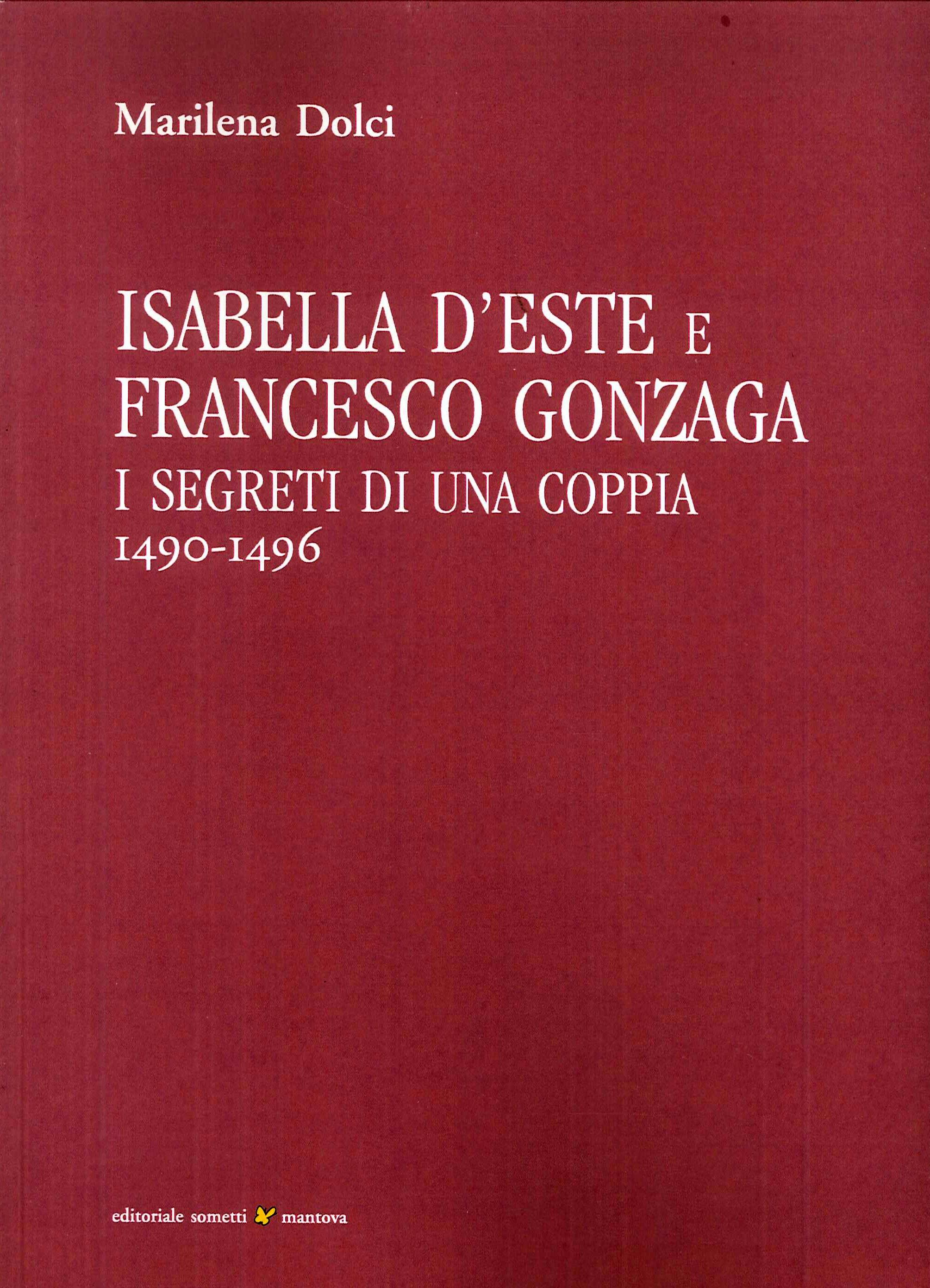 Isabella d'Este e Francesco Gonzaga. I segreti di una coppia 1490-1496