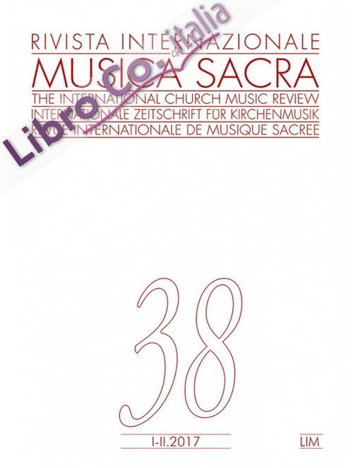 Rivista internazionale di musica sacra. Vol. 1-2 (2017)