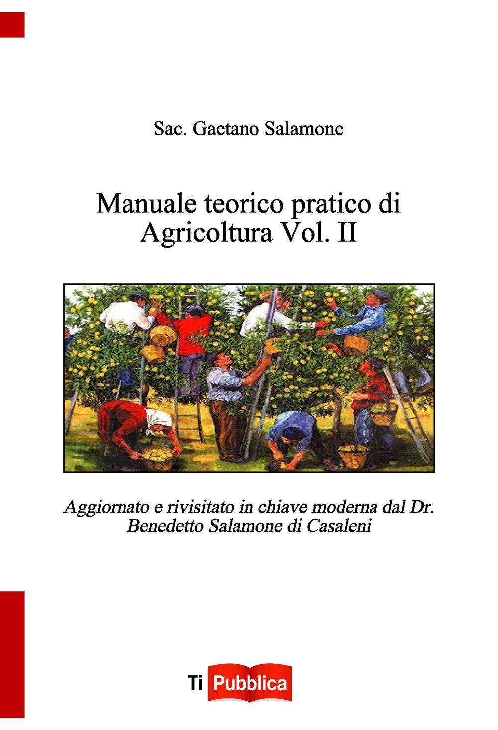 Manuale teorico pratico di agricoltura. Vol. 2