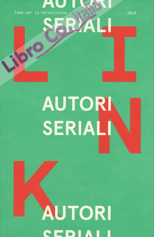 Link. Idee per la televisione. Vol. 23: Autori seriali