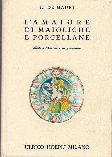 L'Amatore di Maioliche e Porcellane. Notizie storiche ed artistiche su tutte le fabbriche di maioliche e porcellane. 3656