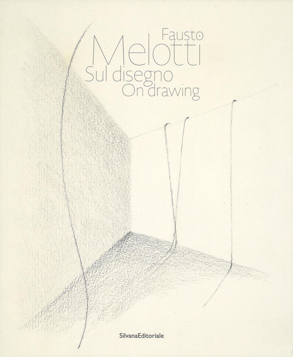 Fausto Melotti. Sul disegno. On drawing