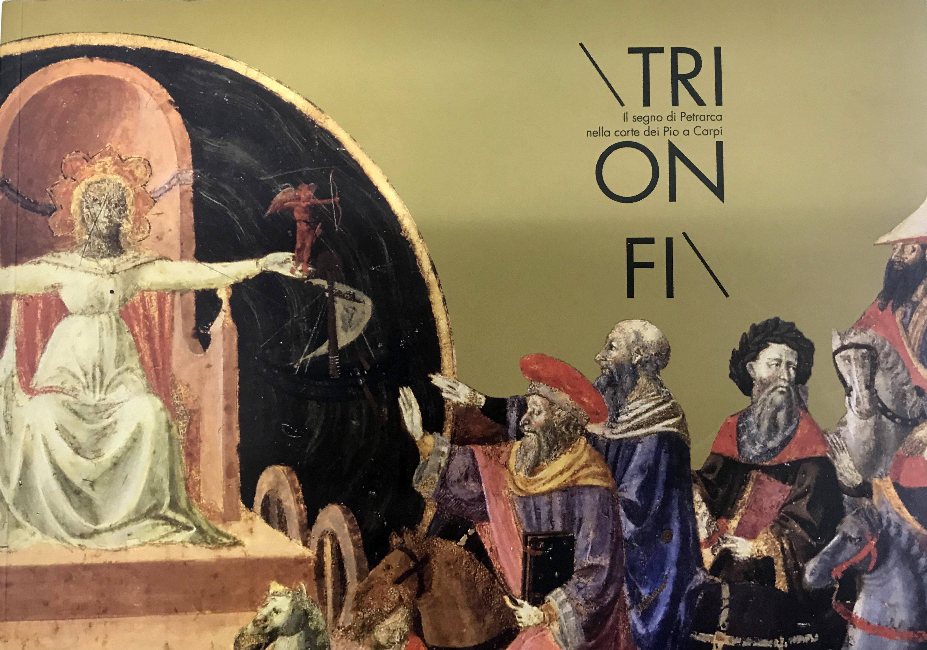 Trionfi. Il segno di Petrarca nella Corte dei Pio a Carpi