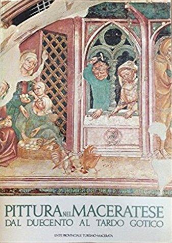 Pittura nel maceratese dal Duecento al tardo gotico