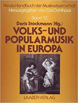 Neues Handbuch der Musikwissenschaft. Volks- Und Popularmusik in Europa. Band 12